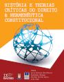 História e Teorias Críticas do Direito e Hermenêutica Constitucional
