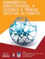 Hermenêutica Constitucional e História e Teorias Críticas do Direito